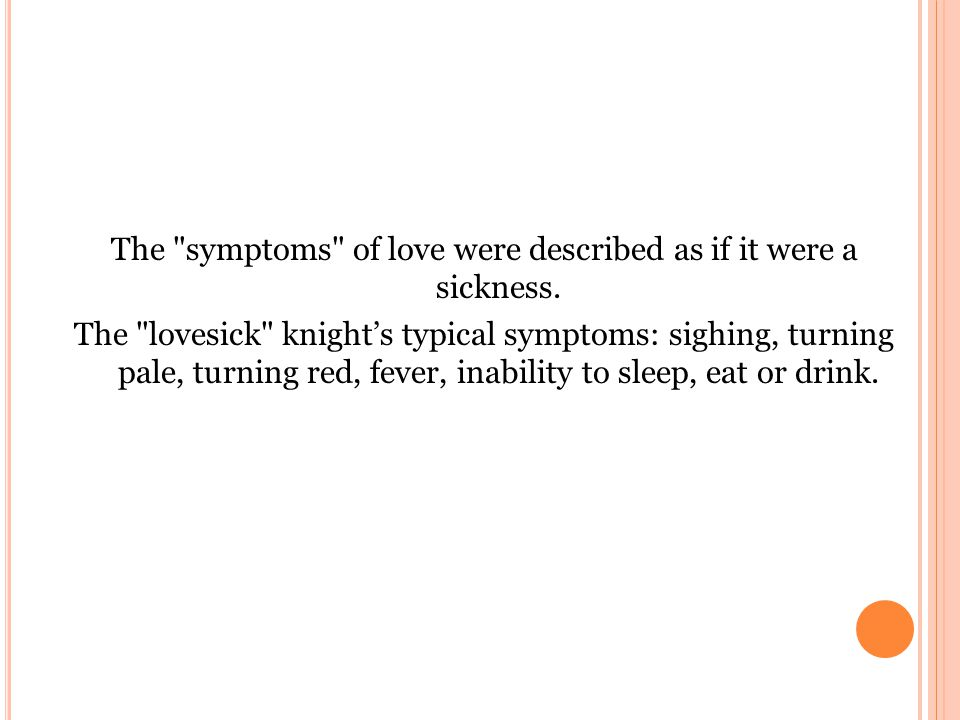 The symptoms of love were described as if it were a sickness