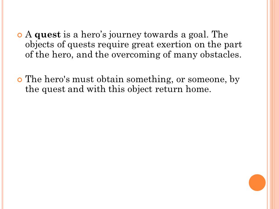 A quest is a hero's journey towards a goal