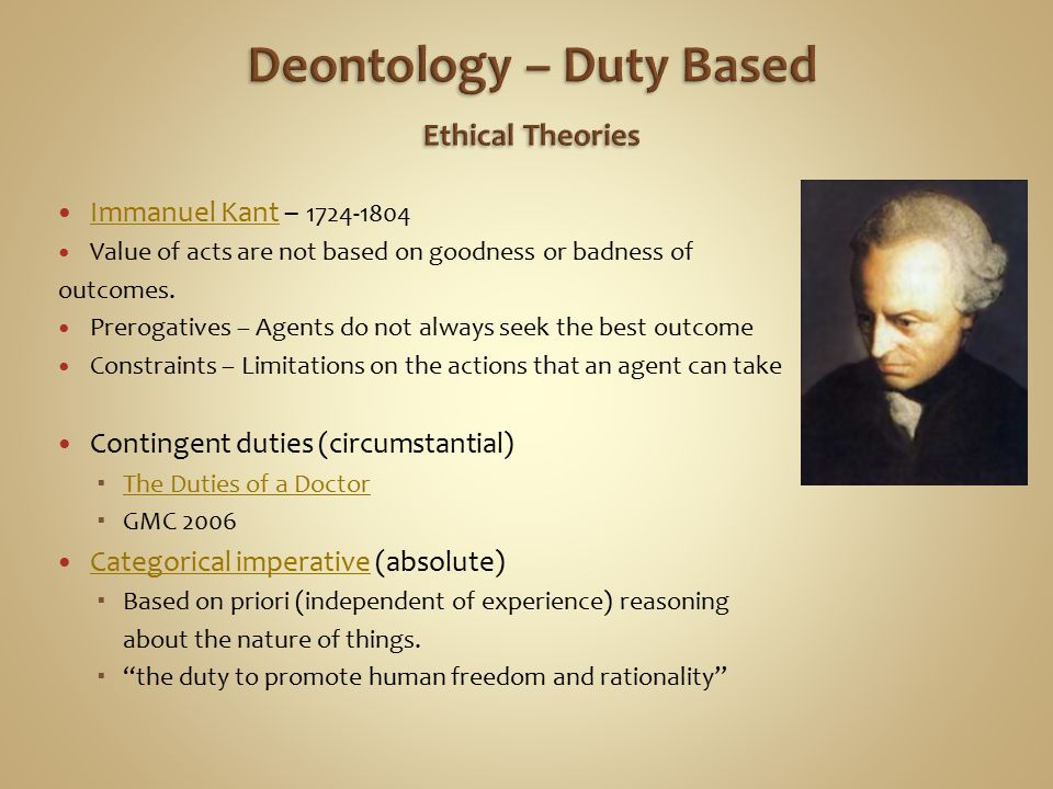 Deontology – Duty Based Ethical Theories