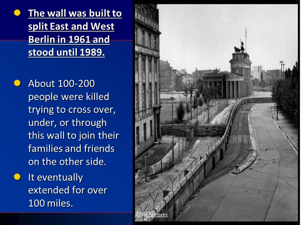 The wall was built to split East and West Berlin in 1961 and stood until 1989.