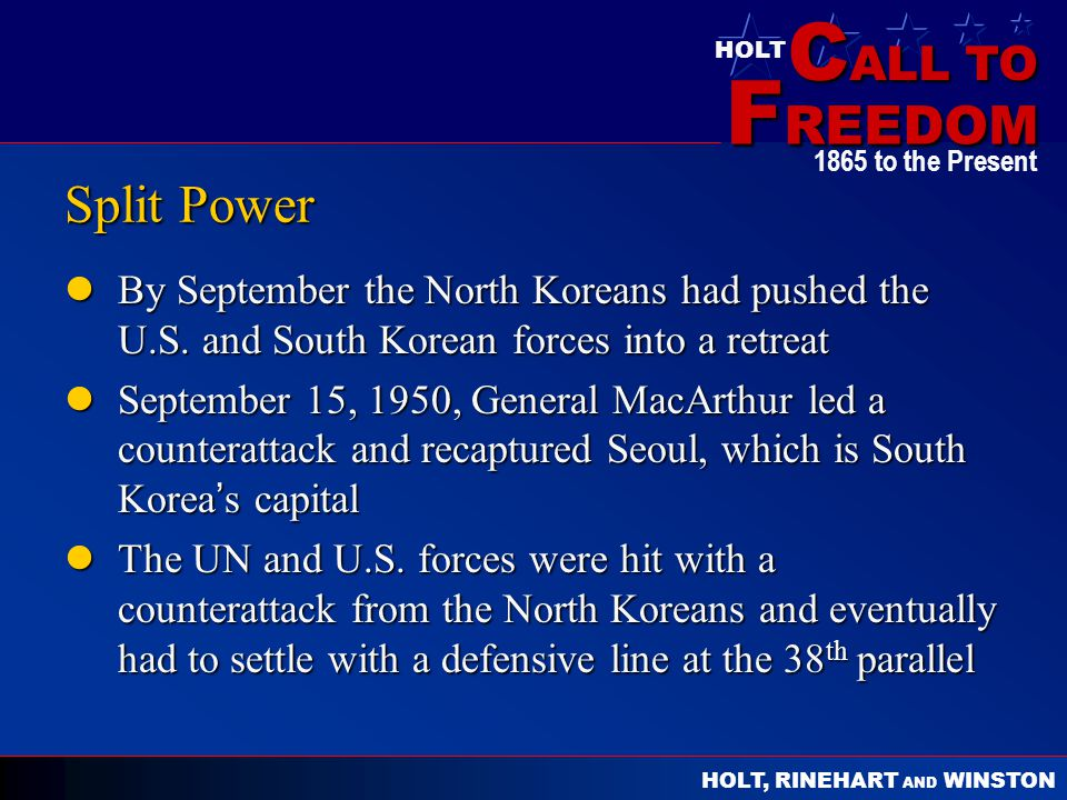 Split Power By September the North Koreans had pushed the U.S. and South Korean forces into a retreat.