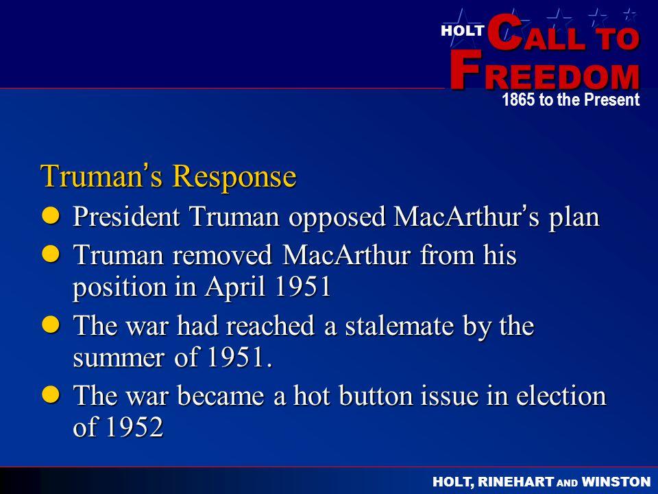 Truman's Response President Truman opposed MacArthur's plan