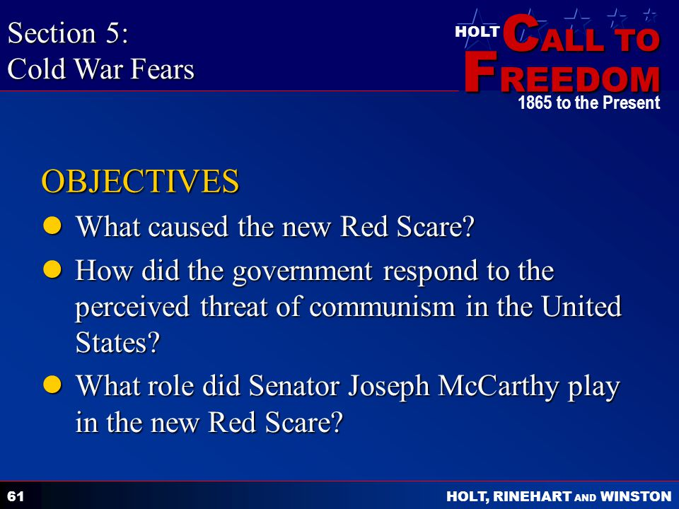 OBJECTIVES Section 5: Cold War Fears What caused the new Red Scare