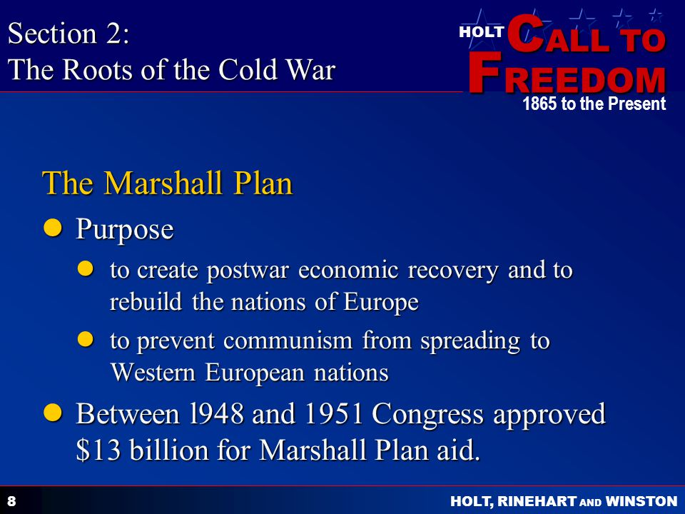 The Marshall Plan Section 2: The Roots of the Cold War Purpose