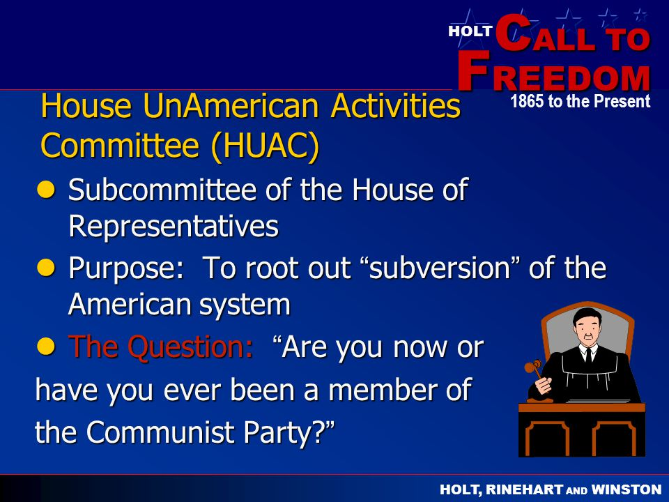 House UnAmerican Activities Committee (HUAC)