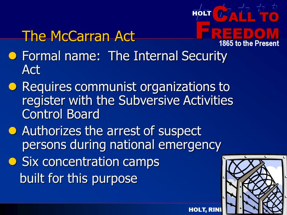 The McCarran Act Formal name: The Internal Security Act