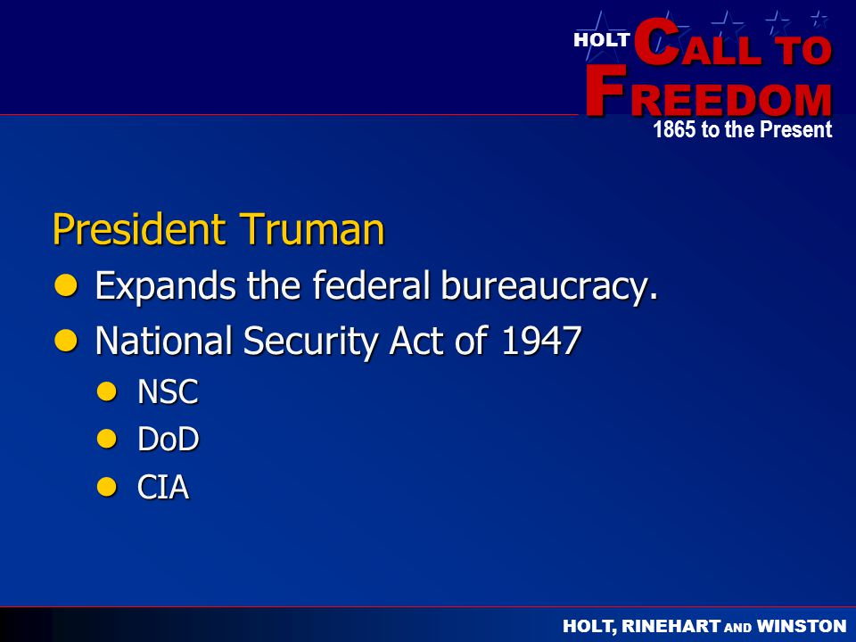 President Truman Expands the federal bureaucracy.