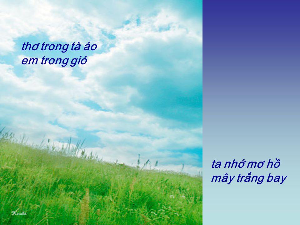 thơ trong tà áo em trong gió ta nhớ mơ hồ mây trắng bay