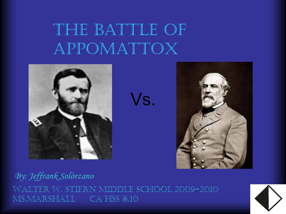 Vs. The Battle of Appomattox By: Jeffrank Solórzano