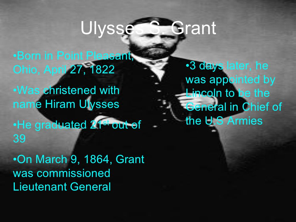Ulysses S. Grant Born in Point Pleasant, Ohio, April 27, 1822