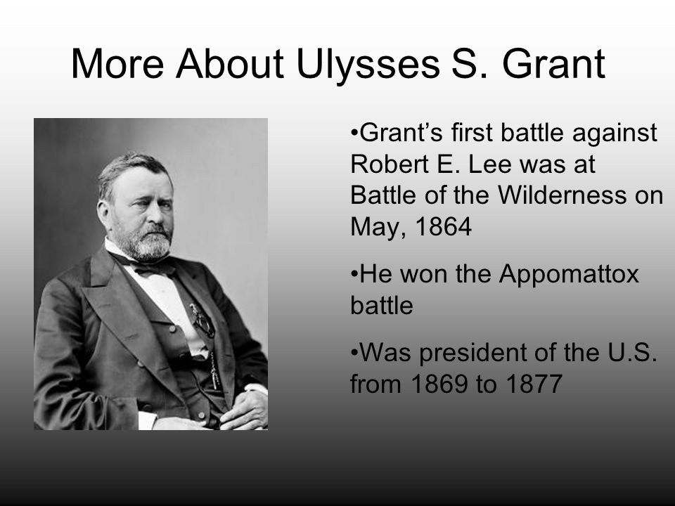 More About Ulysses S. Grant