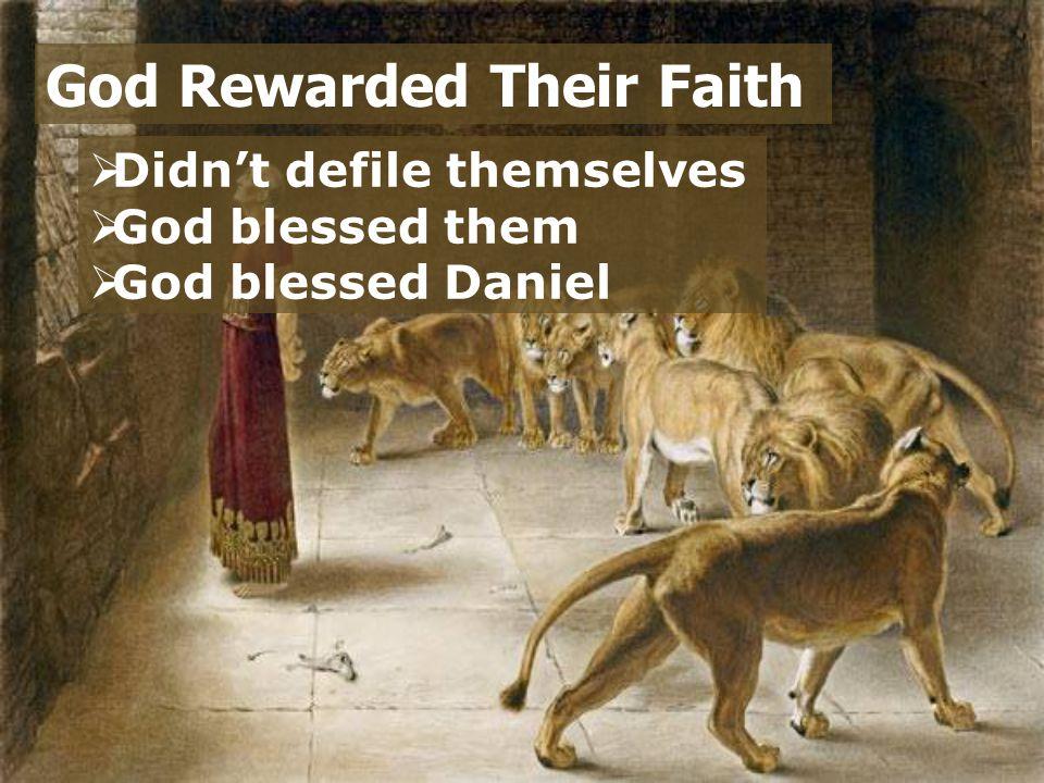 God Rewarded Their Faith