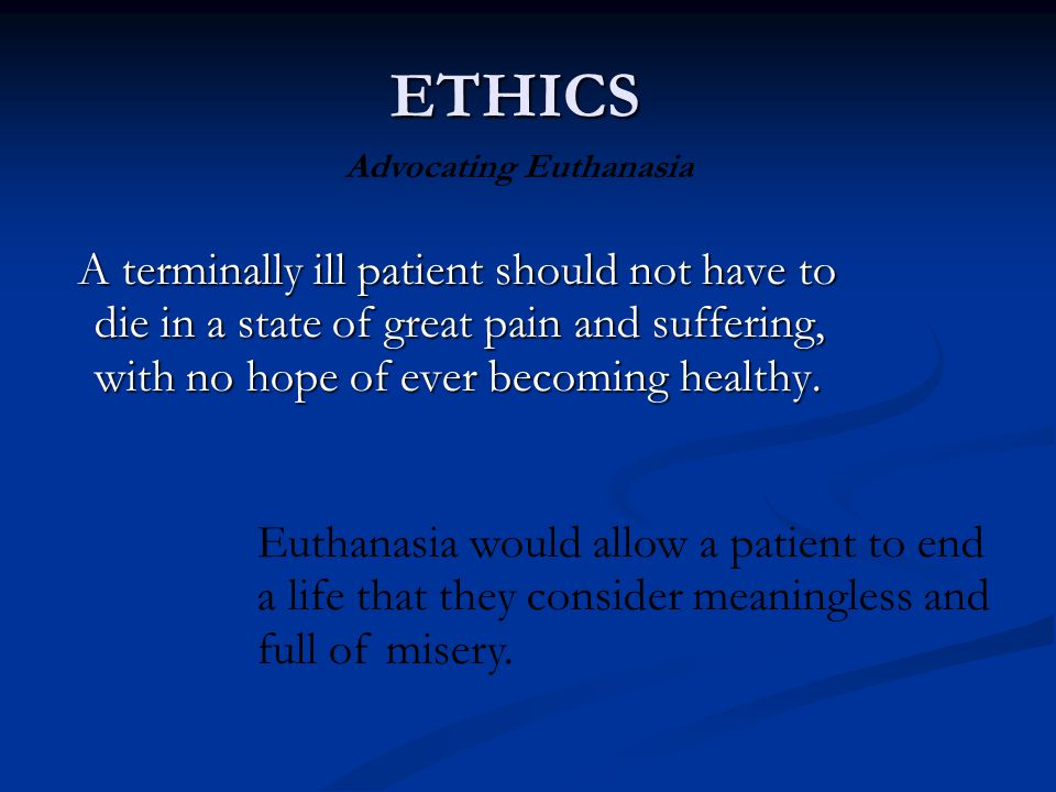 "euthanasia an end to misery essay Dignity, law, terminally ill patient, legalization - euthanasia: deciding when to end life support euthanasia: an end to misery essay - ""thomas more."