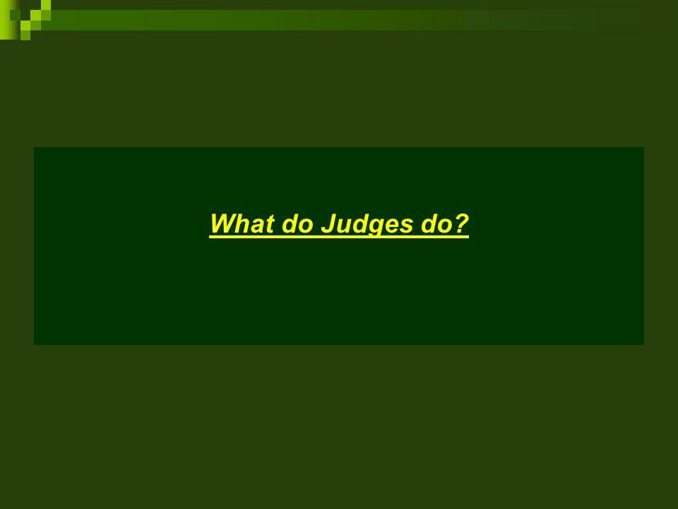 What do Judges do