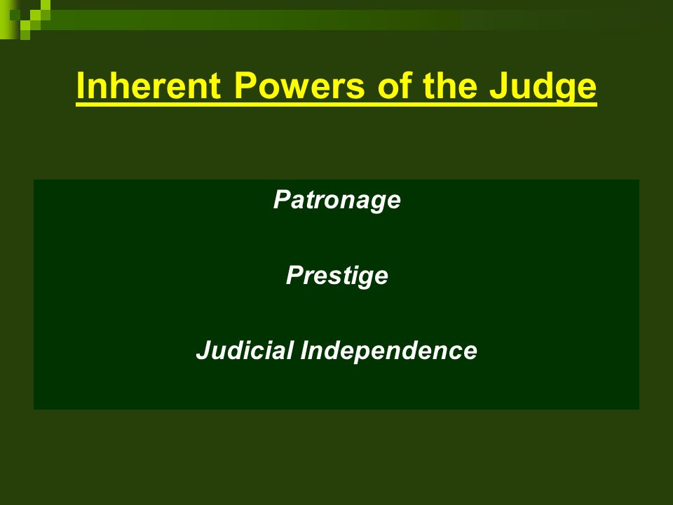 Inherent Powers of the Judge