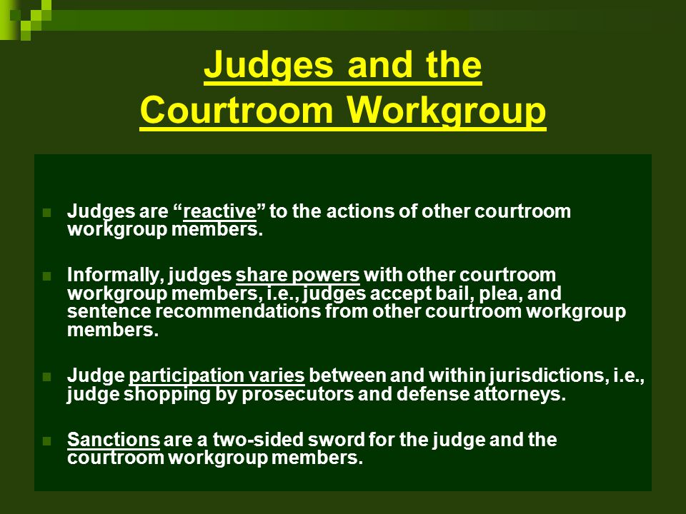Judges and the Courtroom Workgroup
