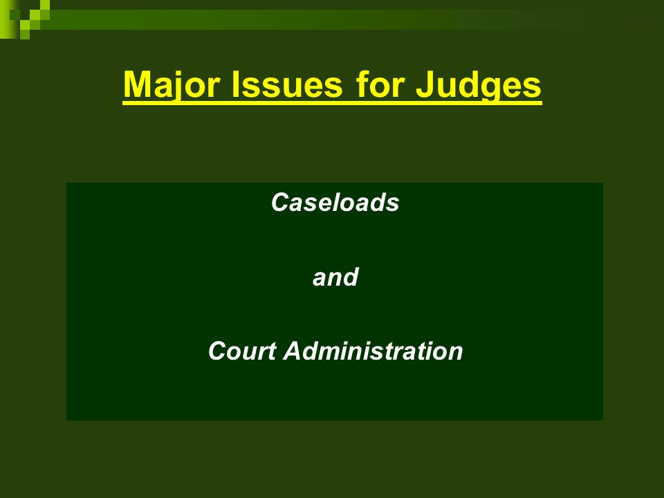 Major Issues for Judges