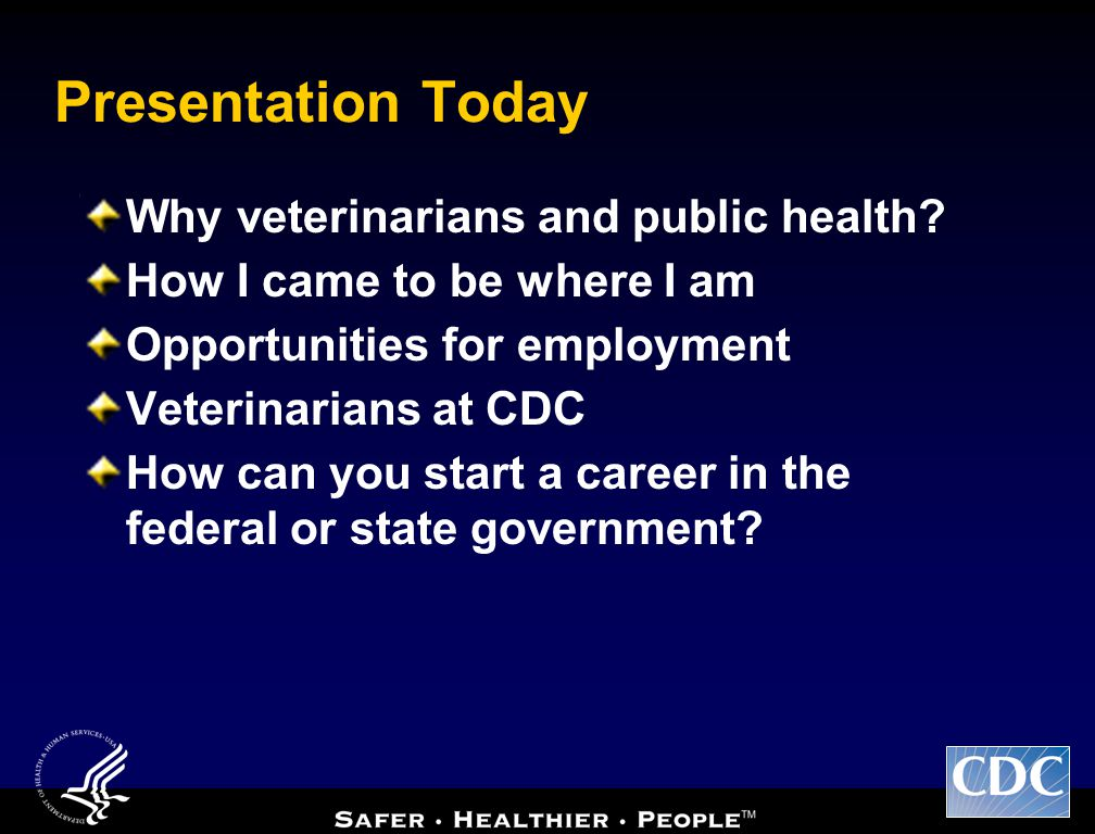 Presentation Today Why veterinarians and public health