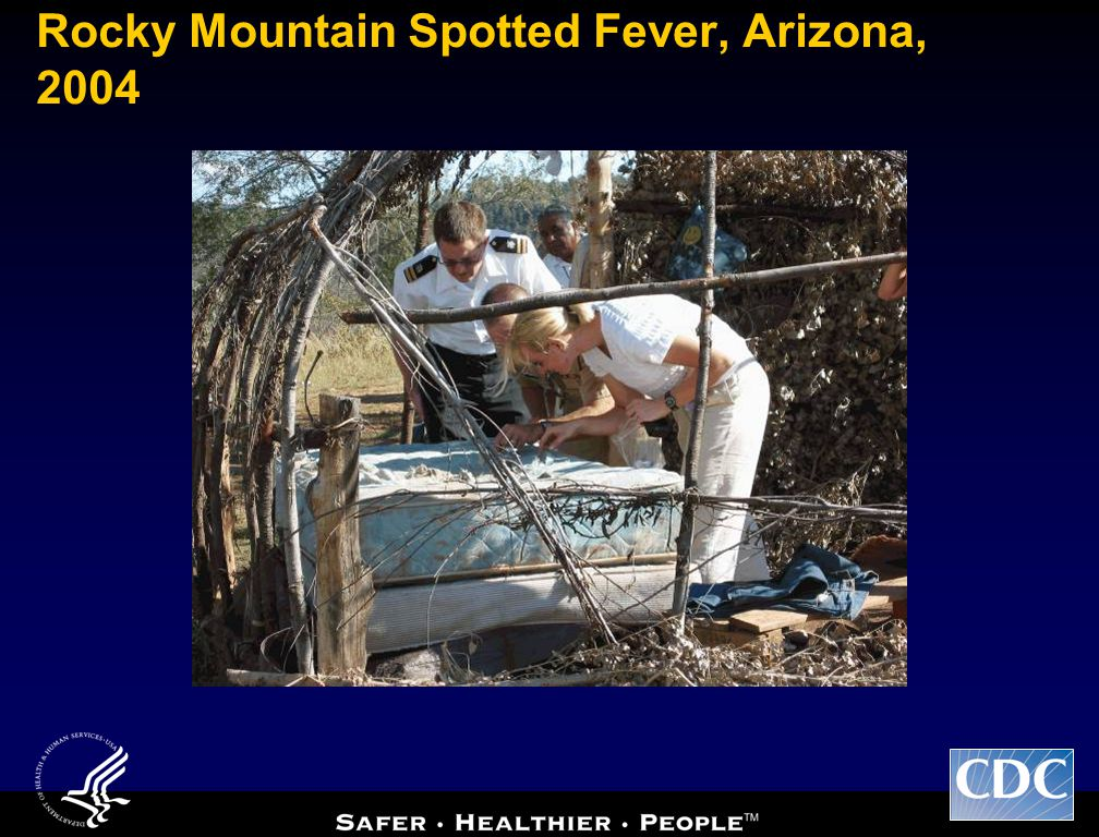 Rocky Mountain Spotted Fever, Arizona, 2004