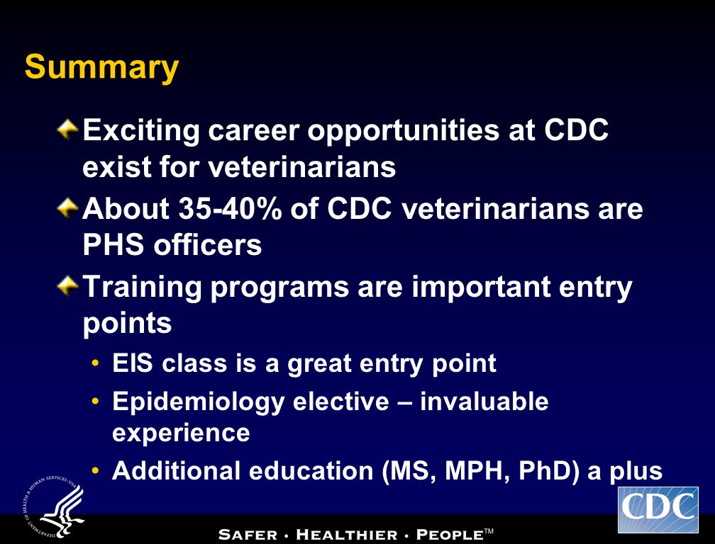Summary Exciting career opportunities at CDC exist for veterinarians