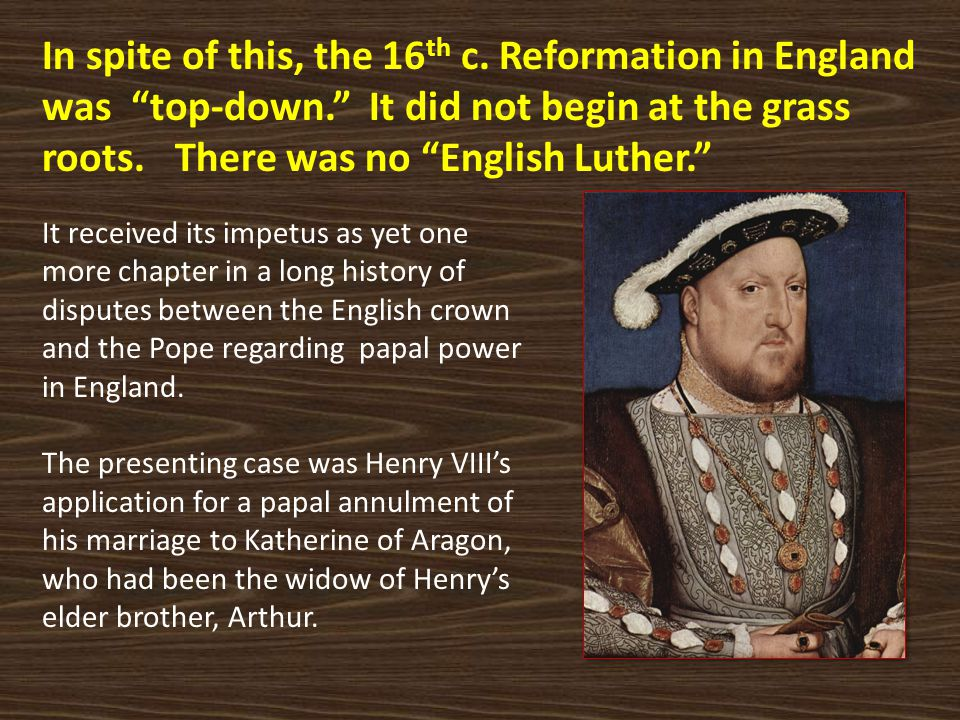In spite of this, the 16th c. Reformation in England was top-down
