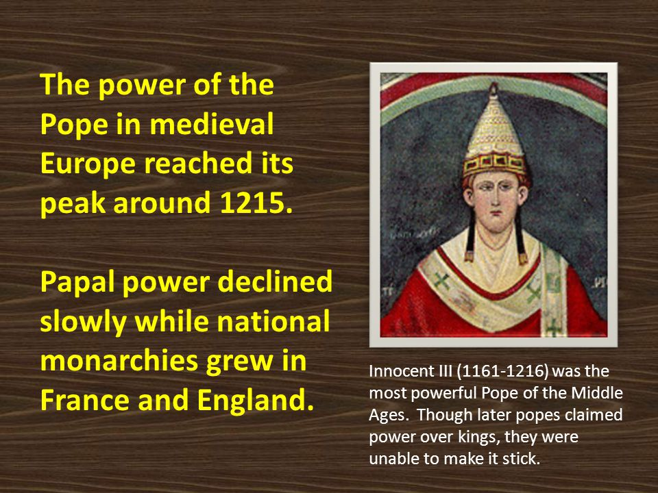 The power of the Pope in medieval Europe reached its peak around 1215.