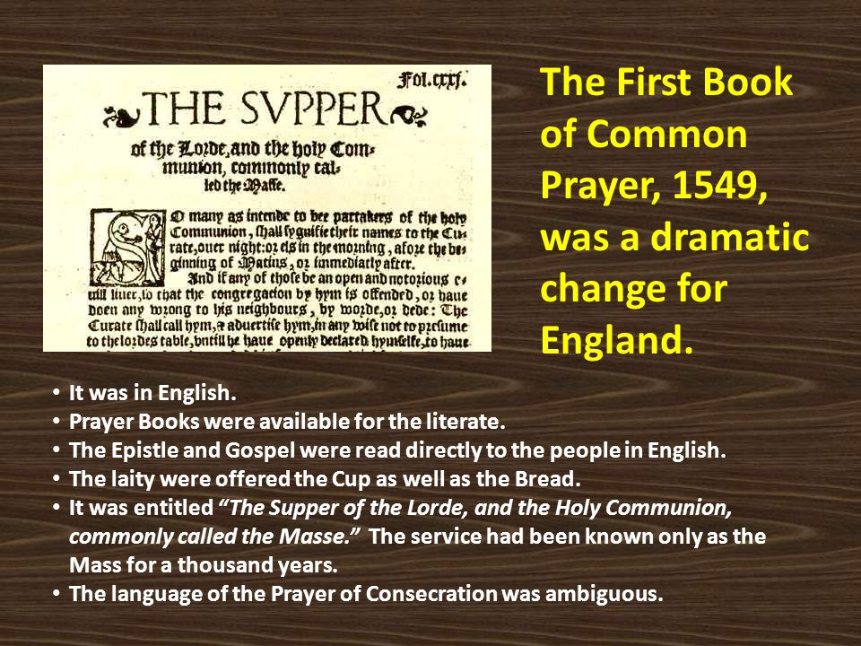 The First Book of Common Prayer, 1549, was a dramatic change for England.
