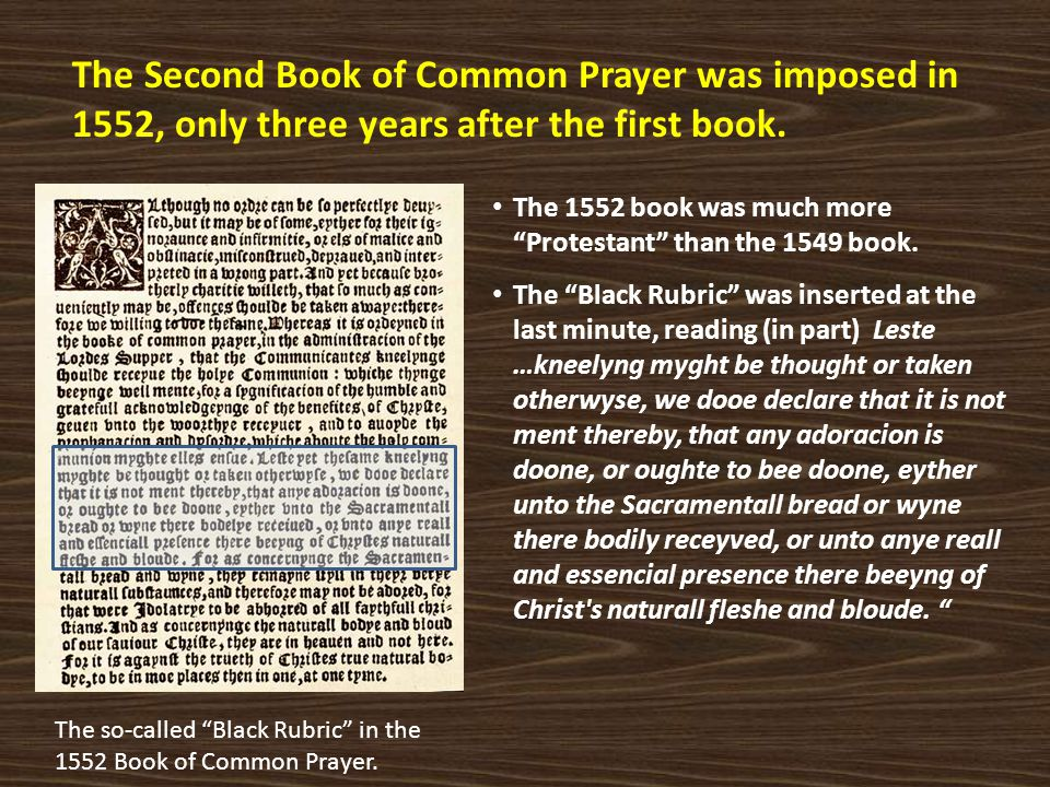 The Second Book of Common Prayer was imposed in 1552, only three years after the first book.