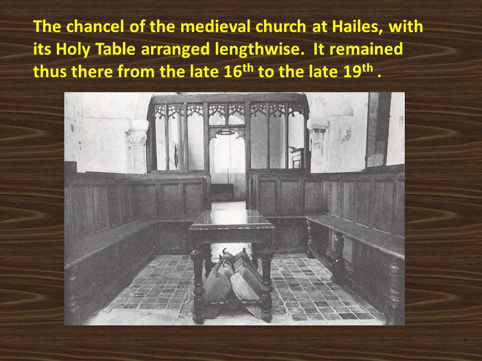 The chancel of the medieval church at Hailes, with its Holy Table arranged lengthwise.