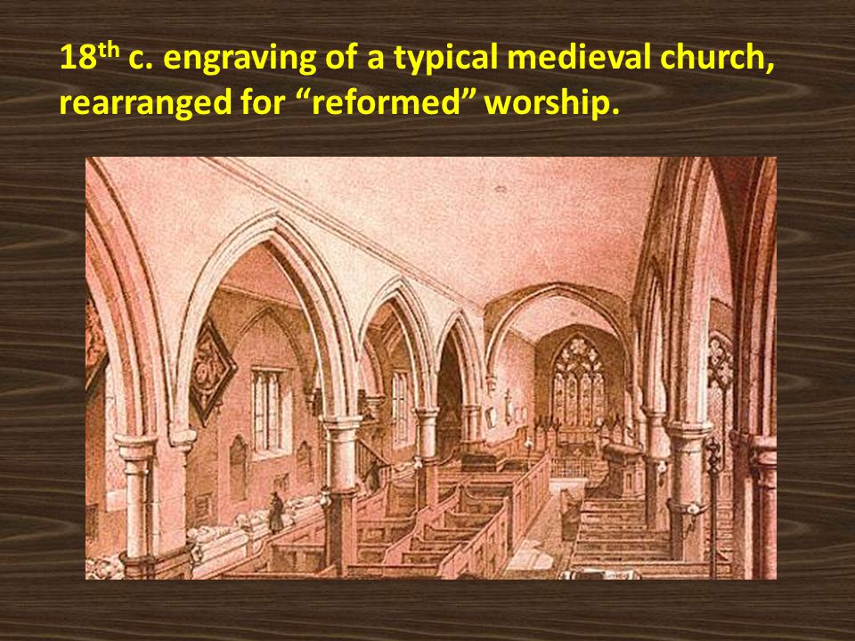 18th c. engraving of a typical medieval church, rearranged for reformed worship.