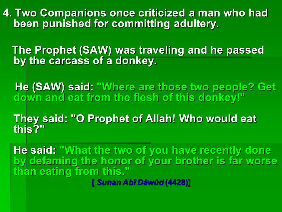 4. Two Companions once criticized a man who had been punished for committing adultery.