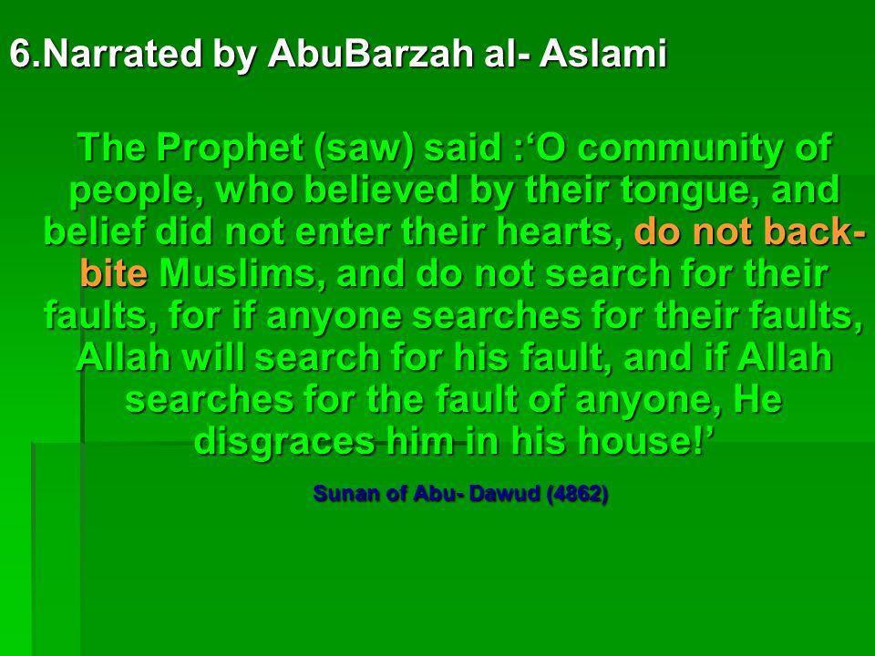 6.Narrated by AbuBarzah al- Aslami