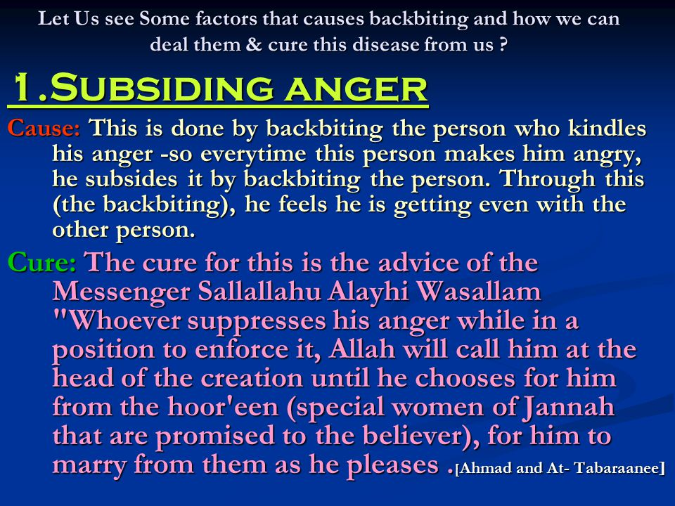Let Us see Some factors that causes backbiting and how we can deal them & cure this disease from us
