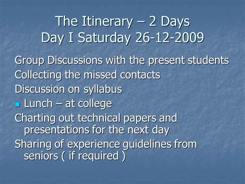 The Itinerary – 2 Days Day I Saturday 26-12-2009
