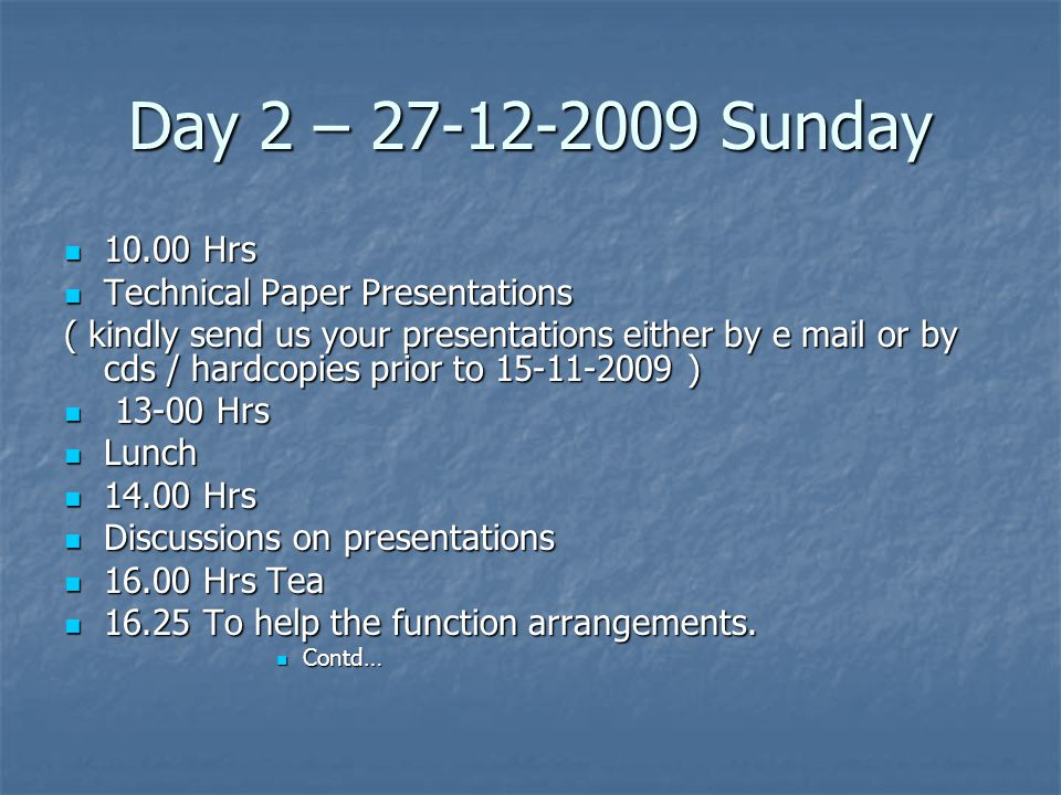 Day 2 – 27-12-2009 Sunday 10.00 Hrs Technical Paper Presentations
