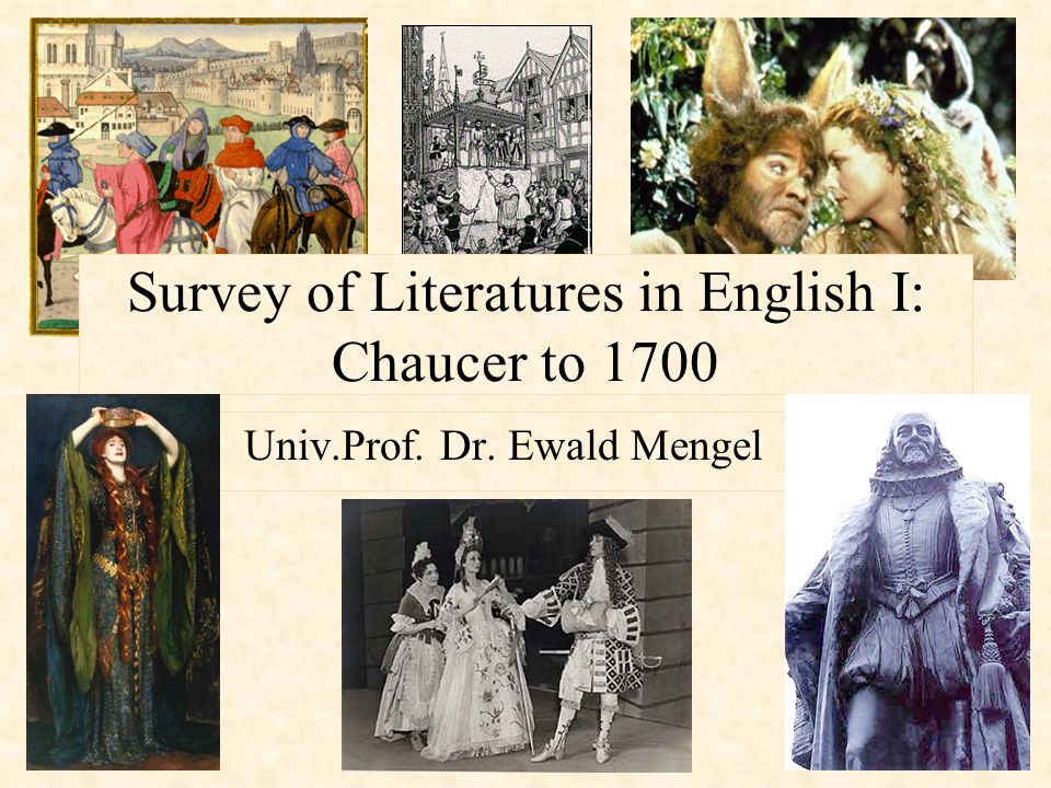 Survey of Literatures in English I: Chaucer to 1700