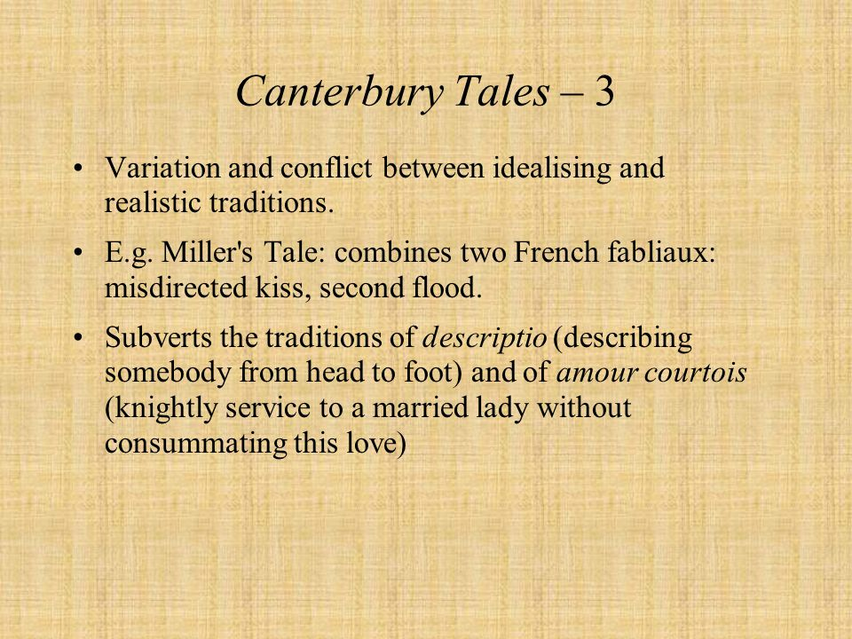 Canterbury Tales – 3 Variation and conflict between idealising and realistic traditions.
