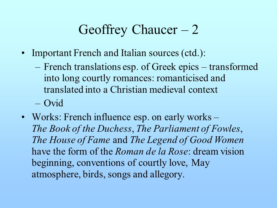 Geoffrey Chaucer – 2 Important French and Italian sources (ctd.):