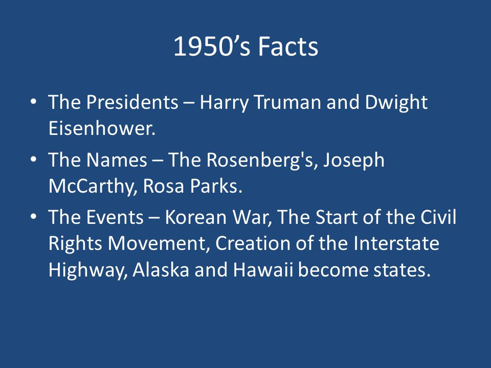 1950's Facts The Presidents – Harry Truman and Dwight Eisenhower.