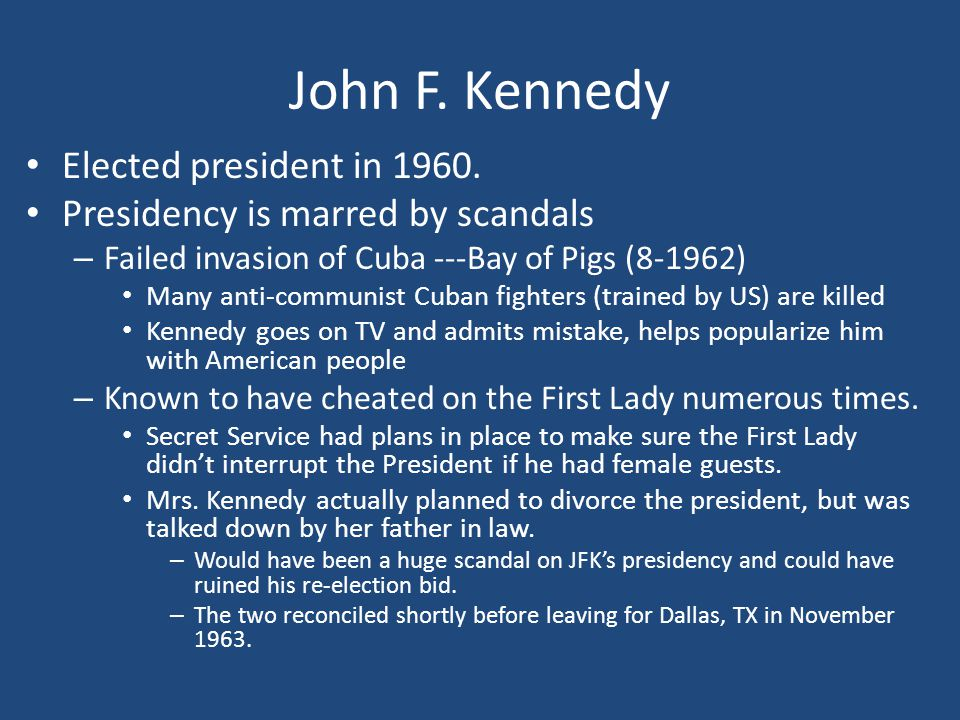 John F. Kennedy Elected president in 1960.