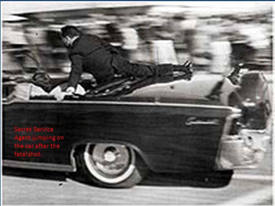 Secret Service Agent jumping on the car after the fatal shot.