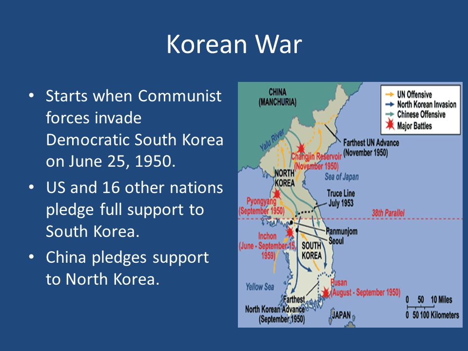 Korean War Starts when Communist forces invade Democratic South Korea on June 25, 1950. US and 16 other nations pledge full support to South Korea.