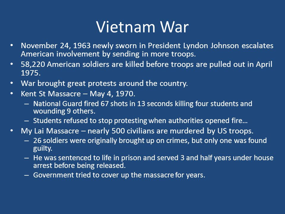 Vietnam War November 24, 1963 newly sworn in President Lyndon Johnson escalates American involvement by sending in more troops.