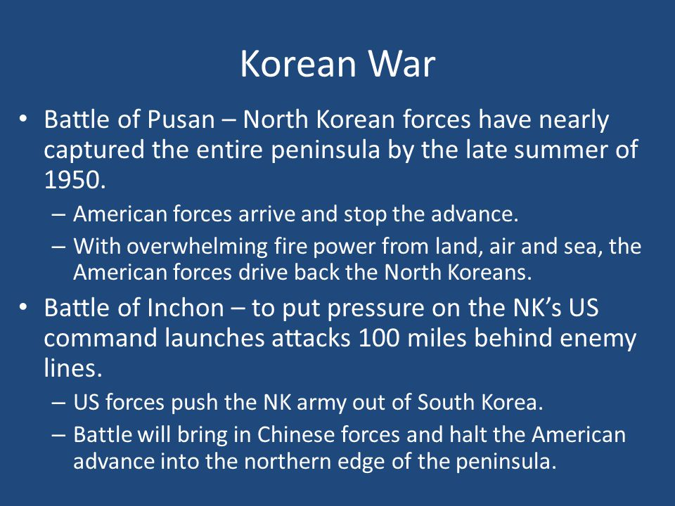 Korean War Battle of Pusan – North Korean forces have nearly captured the entire peninsula by the late summer of 1950.