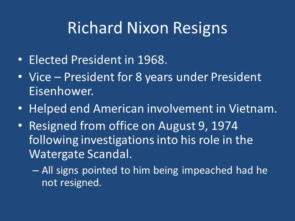 Richard Nixon Resigns Elected President in 1968.