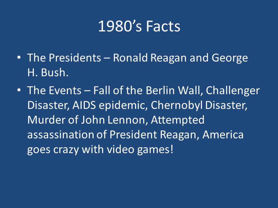 1980's Facts The Presidents – Ronald Reagan and George H. Bush.