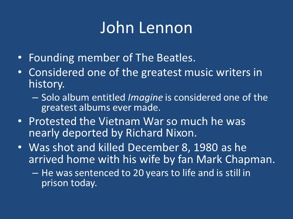 John Lennon Founding member of The Beatles.