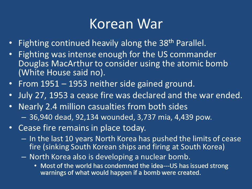 Korean War Fighting continued heavily along the 38th Parallel.