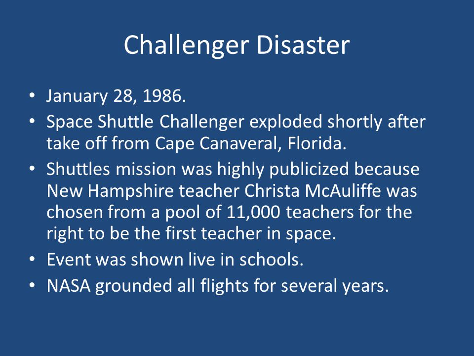 Challenger Disaster January 28, 1986.
