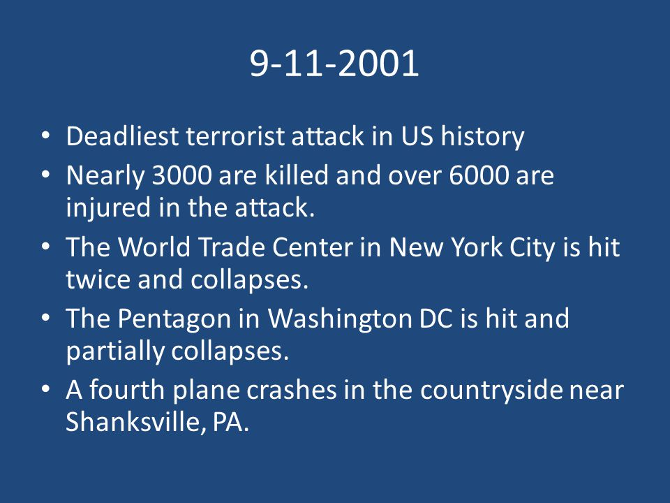 9-11-2001 Deadliest terrorist attack in US history